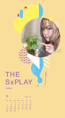 THE SxPLAY 6月